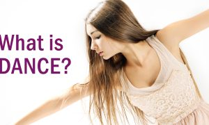 What is dance?