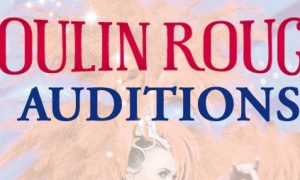 Moulin Rouge Auditions