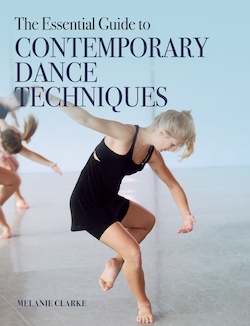 The Essential Guide to Contemporary Dance Techniques.