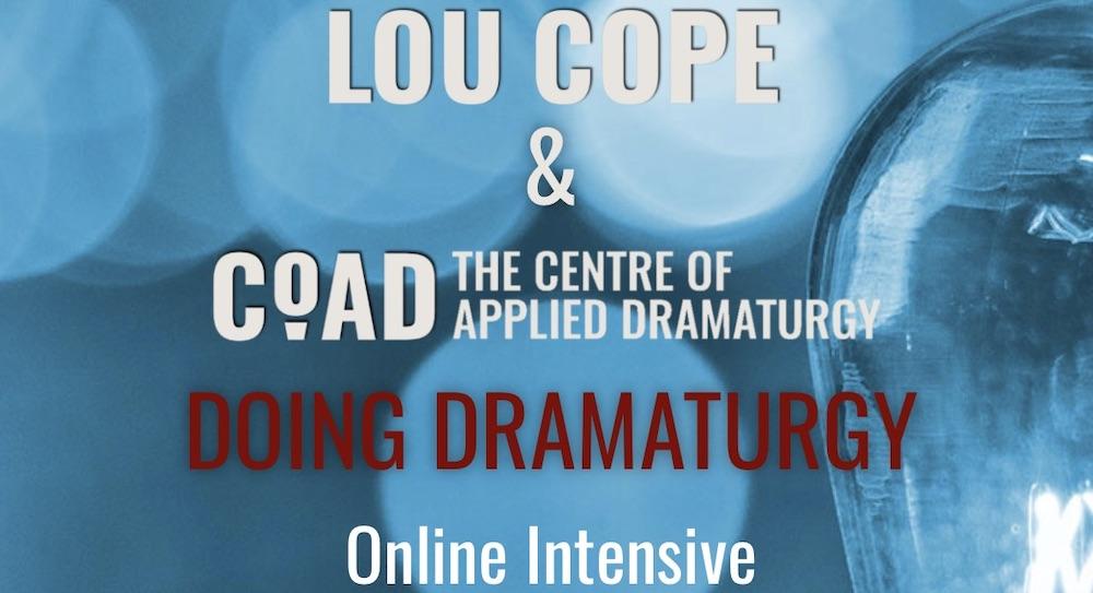 Lou Cope's Doing Dramaturgy online intensive.